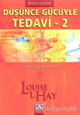 Düşünce Gücüyle Tedavi 2 Louise L. Hay