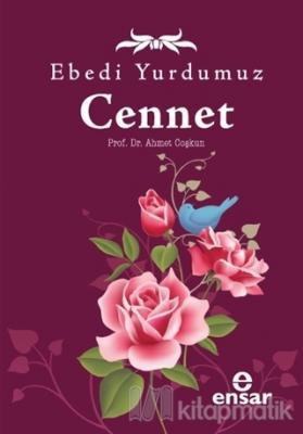Ebedi Yurdumuz Cennet Ahmet Coşkun