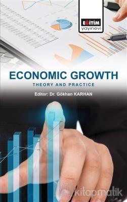 Economic Growth: Theory and Practice Gökhan Karhan