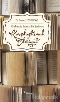 Edebiyatta Sonsuz Bir Serüven: Karşılaştırmalı Edebiyat