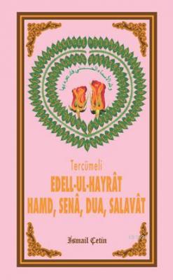 Edell-ul-Hayrat Hamd Sena Dua Salavat (türkçe)
