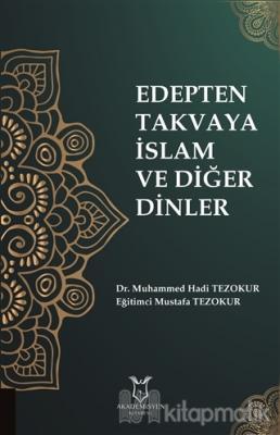 Edepten Takvaya İslam ve Diğer Dinler