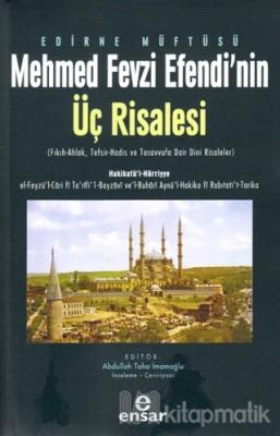 Edirne Müftüsü Mehmed Fevzi Efendi'nin Üç Risalesi Abdullah Taha İmamo
