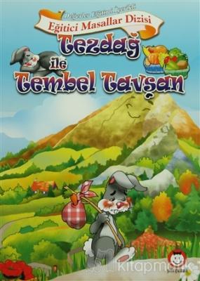 Eğitici Masallar Dizisi - Tezdağ ile Tembel Tavşan