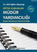 MEB Eğitim Kurumlarına Müdür ve Müdür Yardımcılığı Seçme Sınavlarına Hazırlık El Kitabı 2013