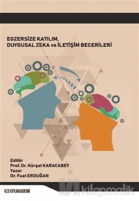 Egzersize Katılım Duygusal Zeka ve İletişim Becerileri