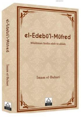 El-Edebü'l-Müfred Müslüman Ferdin Edeb ve Ahlakı