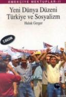 Emekçiye Mektuplar 2 - Yeni Dünya Düzeni, Türkiye ve Sosyalizm