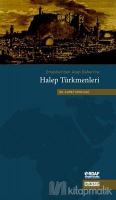 Emeviler'den Arap Baharı'na Halep Türkmenleri