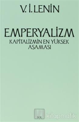 Emperyalizm Kapitalizmin En Yüksek Aşaması