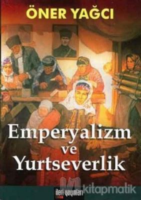 Emperyalizm ve Yurtseverlik Öner Yağcı