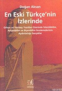 En Eski Türkçenin İzlerinde