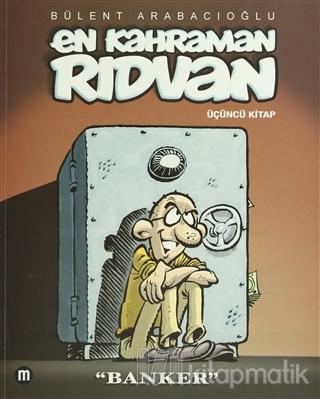 En Kahraman Rıdvan: Banker 3. Kitap