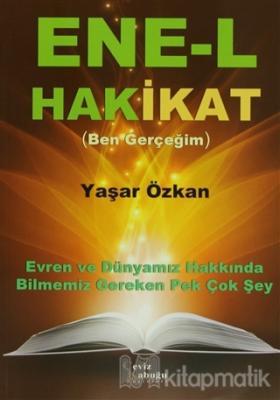 Ene-l Hakikat (Ben Gerçeğim) Yaşar Özkan