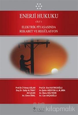Enerji Hukuku Cilt: 1 (Ciltli)