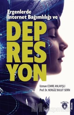 Ergenlerde İnternet Bağımlılığı ve Depresyon