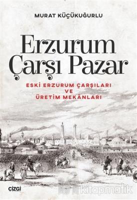 Erzurum Çarşı Pazar