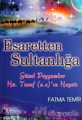 Esaretten Sultanlığa