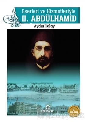 Eserleri ve Hizmetleriyle 2. Abdülhamid