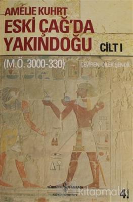 Eski Çağ'da Yakındoğu Cilt: 1 Amelie Kuhrt