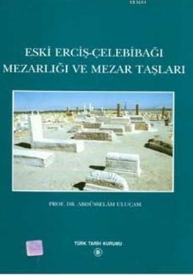 Eski Erciş-Çelebibağı Mezarlığı ve Mezar Taşları