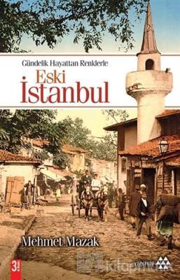 Eski İstanbul Gündelik Hayattan Renklerle
