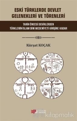 Eski Türklerde Devlet Gelenekleri ve Törenleri