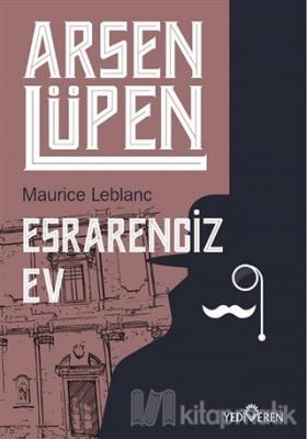 Esrarengiz Ev - Arsen Lüpen Maurice Leblanc