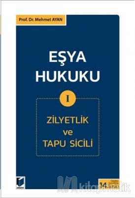 Eşya Hukuku 1 (Zilyetlik ve Tapu Sicili) Mehmet Ayan