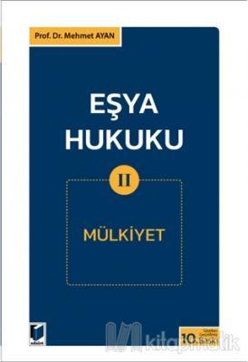 Eşya Hukuku 2 (Mülkiyet) Mehmet Ayan