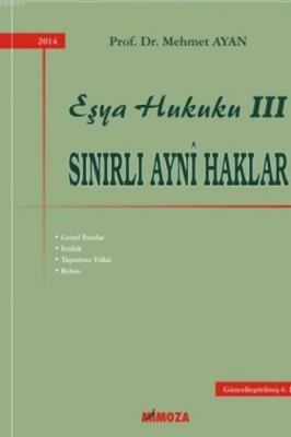Eşya Hukuku III (Sınırlı Aynî Haklar) %10 indirimli Mehmet Ayan
