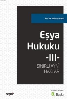 Eşya Hukuku-III