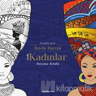 Etnik Kadınlar Boyama Kitabı İlayda Bayrak