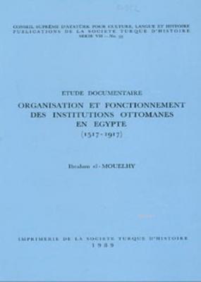 Etude Documentaire Organisation Et Fonctionnement Des Institutions Ottomanes En Egypte