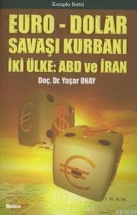 Euro - Dolar Savaşı Kurbanı İki Ülke: Abd ve İran