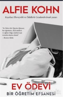 Ev Ödevi - Bir Öğretim Efsanesi Alfie Kohn