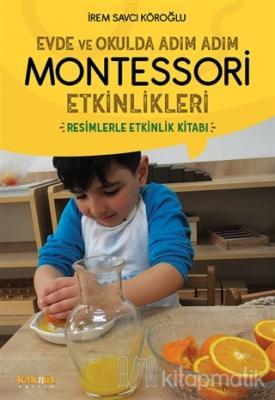 Evde ve Okulda Adım Adım Montessori Etkinlikleri