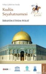 Evliya Çelebi'nin İzinde Kudüs Seyehatnamesi