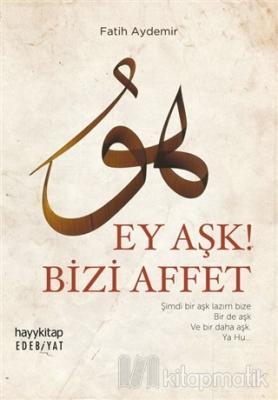 Ey Aşk! Bizi Affet Fatih Aydemir
