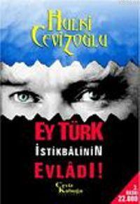 Ey Türk İstikbâlinin Evlâdı! 1