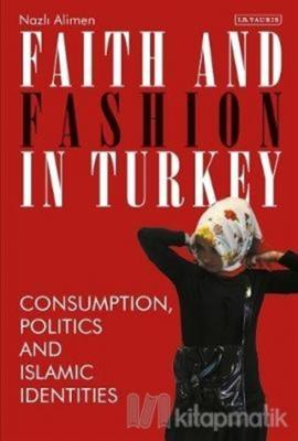 Faith and Fashion in Turkey (Ciltli)