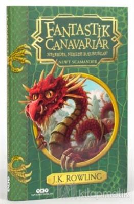 Fantastik Canavarlar Nelerdir, Nerede Bulunurlar? (Ciltli) Newt Scaman