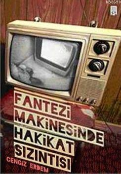 Fantezi Makinesinde Hakikat Sızıntısı
