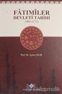 Fatımiler Devleti Tarihi (909 - 1171) (Ciltli)
