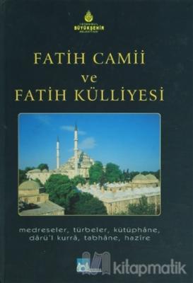 Fatih Camii ve Fatih Külliyesi (Ciltli)