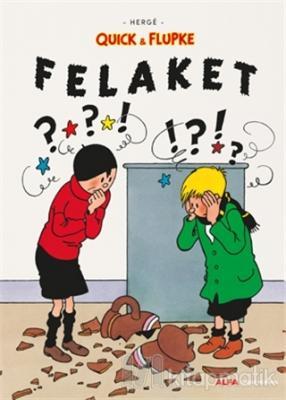 Felaket - Quick ve Flupke Hergè