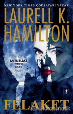 Felaket Laurell K. Hamilton