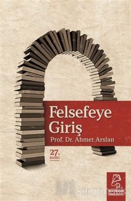 Felsefeye Giriş Ahmet Arslan
