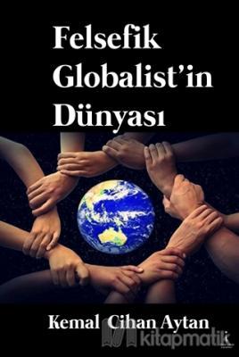 Felsefik Globalist'in Dünyası