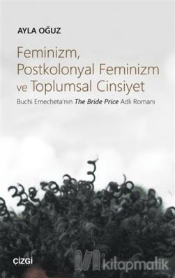 Feminizm Postkolonyal Feminizm ve Toplumsal Cinsiyet